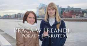 Praca w Irlandii - Porady Rekrutera